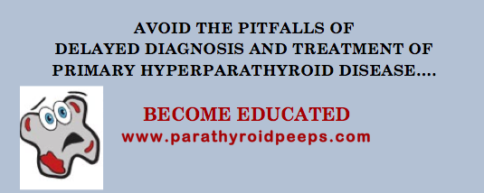 A doctor does not want to confirm a  diagnosis of primary hyperparathyroid disease or refer for surgery until the adenoma is visible on a scan – Avoid The Pitfalls That Delay Diagnosis & Treatment